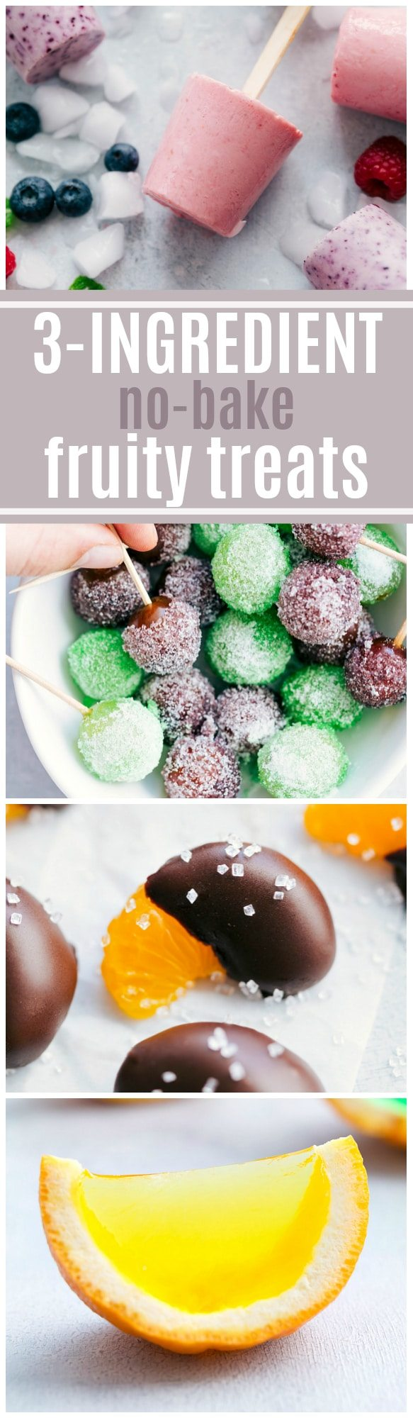 """""""Four simple no-bake treats that don't require any baking. Greek yogurt berry pops, sugared grapes, chocolate mandarin oranges, & jell-o filled oranges. chelseasmessyapron.com"""