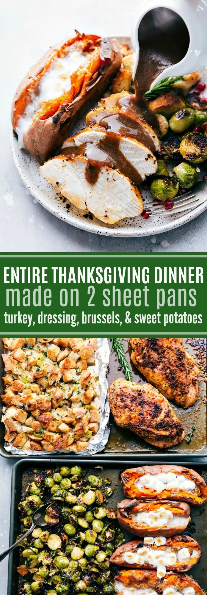 An ENTIRE Thanksgiving Dinner (turkey breast + gravy, candied sweet potatoes, dressing, and parmesan brussels sprouts) all made on two sheet pans. I chelseasmessyapron.com I #thanksgiving #dinner #sheetpan #brussels #sweetpotato #dressing #easy #turkey #turkeybreast