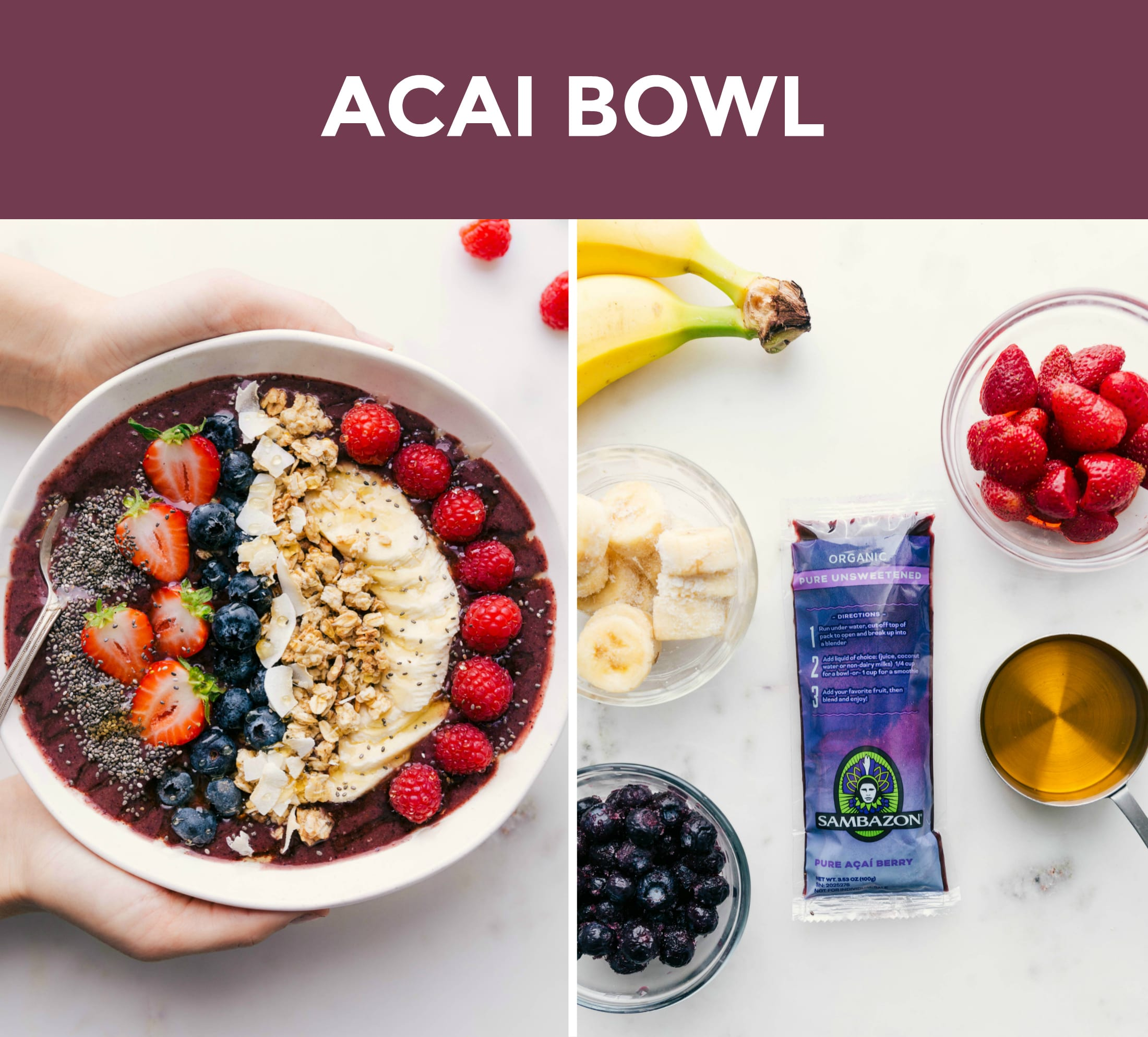 Two side by side photos; on the left is an overhead shot of an acai bowl and on the right is an ingredient shot